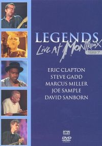 Cover Eric Clapton / Steve Gadd / Marcus Miller / Joe Sample / David Sanborn - Legends Live At Montreux 1997 [DVD]